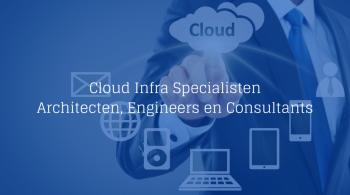 Vacature Cloud Infra Specialisten