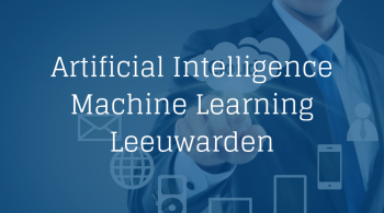 Artificial Intelligence Machine Learning Leeuwarden