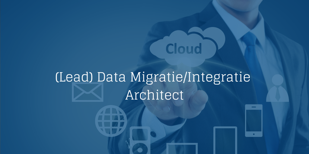 (Lead) Data MigratieIntegratie Architect